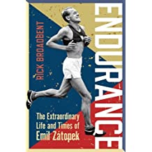 Endurance: The Extraordinary Life and Times of Emil Z??topek (Wisden Sports Writing) by Rick Broadbent (2016-04-21)
