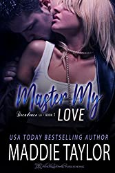 Master My Love (Decadence L.A. Book 1)