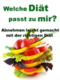 Welche Diät passt zu mir? - Abnehmen leicht gemacht mit der richtigen Diät