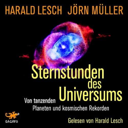 Buchseite und Rezensionen zu 'Sternstunden des Universums: Von tanzenden Planeten und kosmischen Rekorden' von Harald Lesch