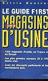 Guide First des Magasins d'Usines (le)...