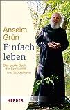 Einfach leben: Das große Buch der Spiritualität und Lebenskunst (HERDER spektrum)