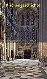Kirchengeschichte (Grundwissen Christentum, Band 3) - Martin H. Jung