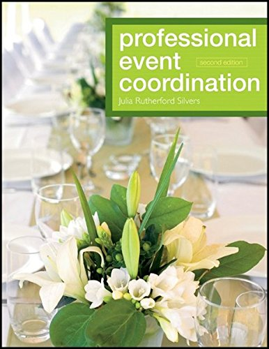 Professional Event Coordination, Second Edition (The Wiley Event Management Series)