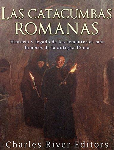 Las catacumbas romanas: Historia y legado de los cementerios más famosos de la antigua Roma