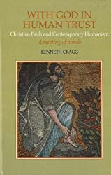 With God in Human Trust: Christian Faith and Contemporary Humanism