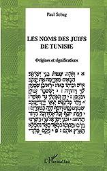 Les noms des juifs de Tunisie : Origines et significations