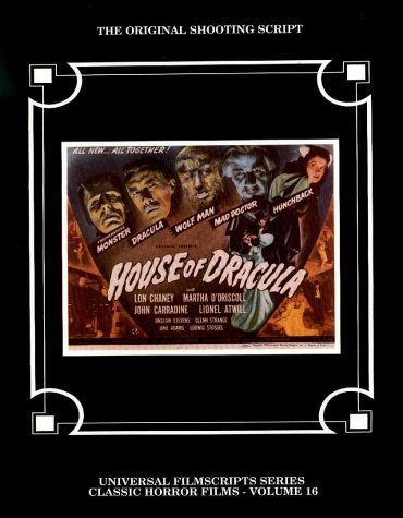 House of Dracula (Universal Filmscript Series - Classic Horror, Vol 16) (Universal Filmscripts Series: Classic Horror Films) (1993-03-04) House Of Dracula