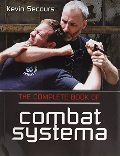 The Complete Book of Combat Systema por Kevin Secours