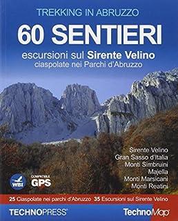Trekking in Abruzzo. 60 sentieri. Escursioni sul Sirente Velino. Ciaspolate nei Parchi d'Abruzzo. Con CD-ROM (8897997074)   Amazon Products