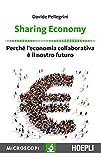 Sharing economy. Perché l'economia collaborativa è il nostro futuro