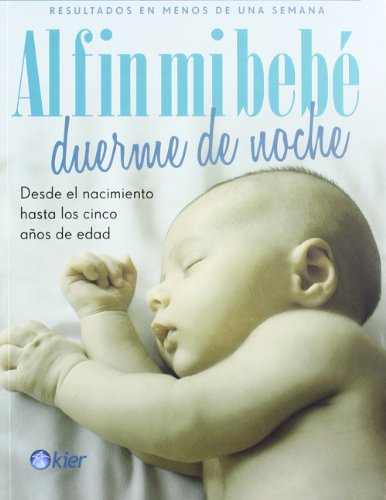 Descargar Libro Al Fin Mi Bebé Duerme De Noche de Jennifer Waldburger Jill Spivack