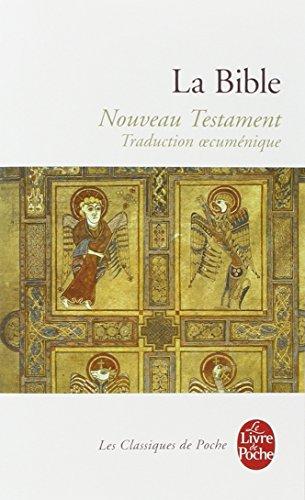 La Bible. Nouveau Testament: Traduction oecumenique de la Bible (Le Livre de Poche) por Collectif