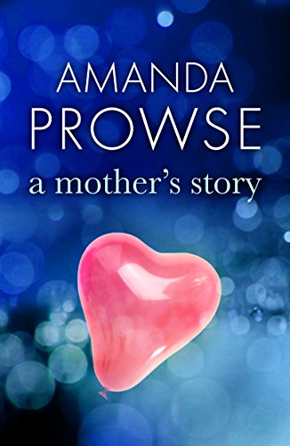 A Mother's Story (No Greater Courage) by Amanda Prowse