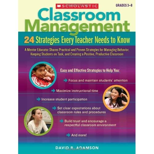 [Classroom Management, Grades 3-8: 24 Strategies Every Teacher Needs to Know] [By: Adamson, David R] [April, 2010]