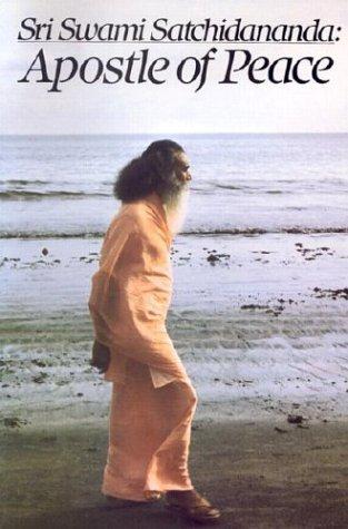 Sri Swami Satchidananda-Apostle Of Peace by Sita Bordow (2002-07-15)