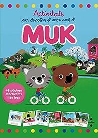 Activitats per descobrir el món amb el Muk par Marc Boutavant