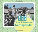 365 Great Things about Getting Older (365 Perpetual Calendars)
