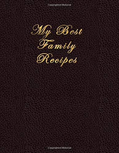 Laptop Shelf (My Best Family Recipes: Blank Recipe Journal and Notebook to write in. Your Cookbook to note down and Organize your special Recipes - Classic and ... pages numbered with index - A4 Letter Size)