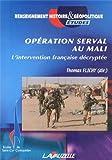 Opération Serval au Mali - L'intervention française décryptée