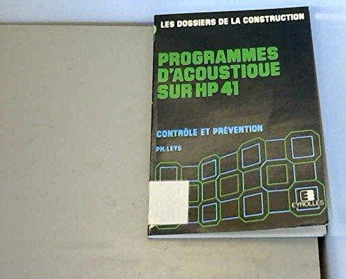 Programmes d'acoustique sur HP 41 (Les Dossiers de la construction) par Philippe Leys