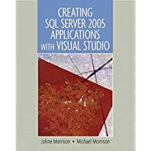 [(Creating DB Applications W/Ms SQL Server 2004)] [By (author) Michael Morrison ] published on (September, 2006)