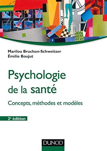Psychologie de la santé - 2e éd.: Concepts, méthodes et modèles