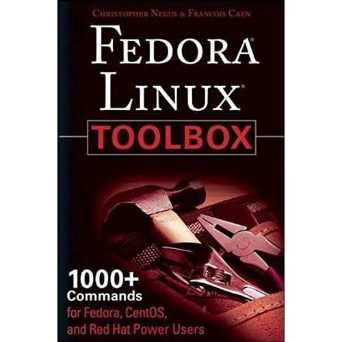Fedora Linux Toolbox: 1000+ Commands for Fedora, CentOS and Red Hat Power Users by Christopher Negus (2007-11-28)