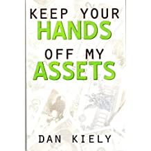 Keep Your Hands Off My Assets: Asset Protection in the Information Age