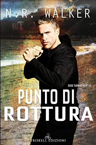 Punto di rottura (Turning Point  Vol. 2) di [Walker, N.R., Walker, N.R. ]