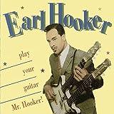 Songtexte von Earl Hooker - Play Your Guitar, Mr. Hooker!