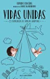 Vidas unidas: ...22 experiencias de familias adoptivas... (VIVA)