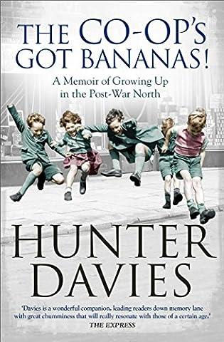 The Co-Op's Got Bananas: A Memoir of Growing Up in