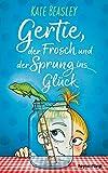 Gertie, der Frosch und der Sprung ins Glück (German Edition)