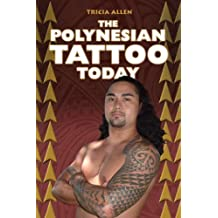 The Polynesian Tattoo Today by Tricia Allen (2010-03-01)