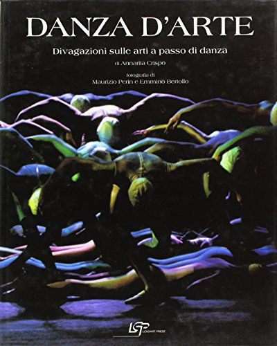 Danza d'arte. Divagazioni sulle arti a passo di danza
