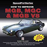 [How to Improve MGB, MGC and MGB V8] (By: Roger Williams) [published: October, 2009]