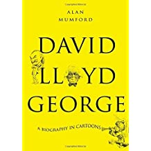 David Lloyd George: A Biography in Cartoons by Alan Mumford (2014-09-23)