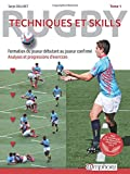 Rugby : techniques et skills Tome 1