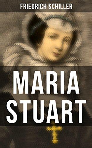 Maria Stuart (German Edition) di Friedrich Schiller