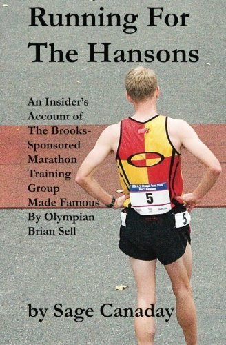 Running For The Hansons: An Insider's Account of The Brooks-Sponsored Marathon Training Group Made Famous by Olympian Brian Sell by Canaday, Sage (2011) Paperback par Sage Canaday