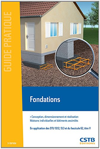 Fondations: Conception, dimensionnement et réalisation. Maisons individuelles et bâtiments assimilés. par Ménad Chenaf