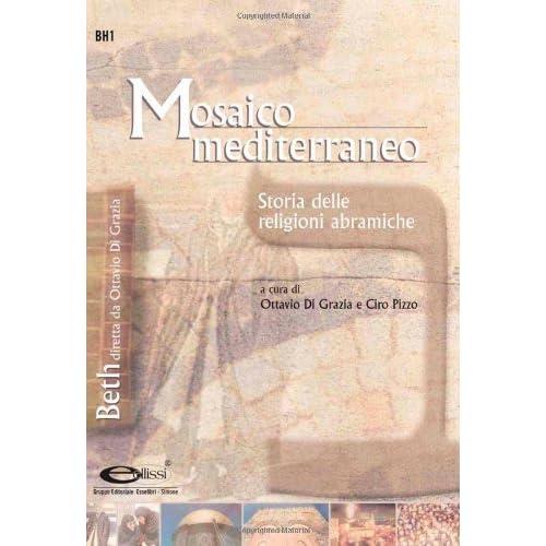 Mosaico Mediterraneo. Storia Delle Religioni Abramiche