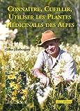 Connaître, Cueillir, Utiliser les Plantes Médicinales de Montagne