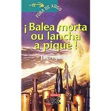 Balea morta ou lancha a pique (Infantil E Xuvenil - Fóra De ...