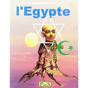 Au commencement était l'Egypte