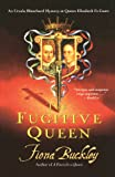 The Fugitive Queen: An Ursula Blanchard Mystery At Queen Elizabeth I'S Court