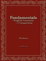 Fundamentals of English Grammar and Composition Workbook