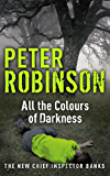 All the Colours of Darkness: The 18th DCI Banks Mystery (Inspector Banks) (English Edition)