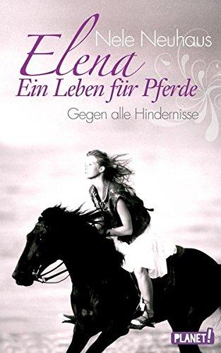 Cover des Mediums: Elena  - Ein Leben für Pferde - Gegen alle Hindernisse